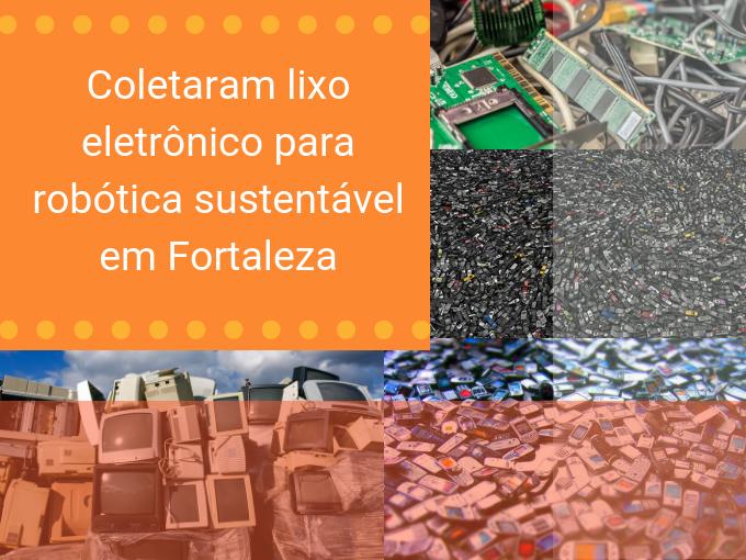Material reciclável para robótica foi entregue em Fortaleza