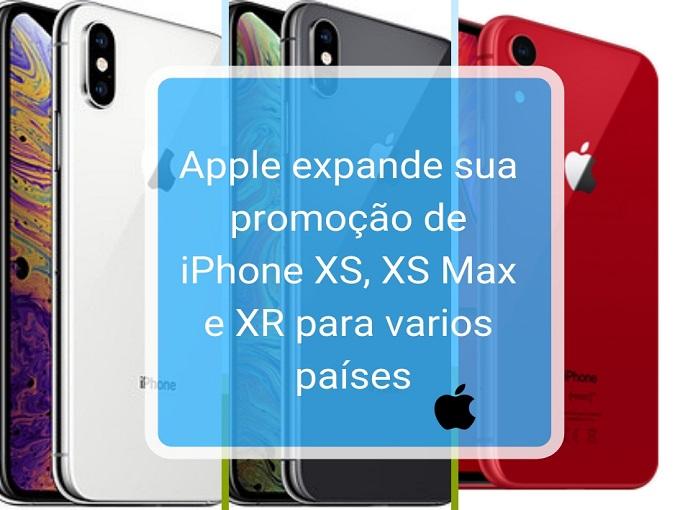 Apple expande sua promoção de iPhone XS y XR para varios países