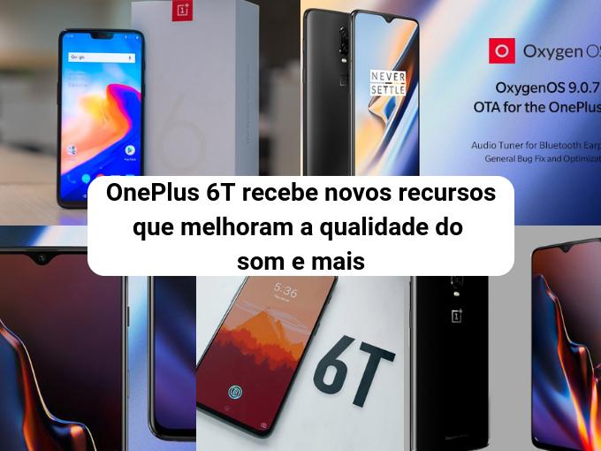 OnePlus 6T recebe atualização que melhora falhas anteriores