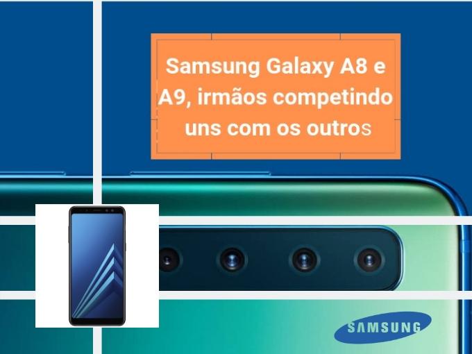 Samsung Galaxy A8 e A9, irmãos competindo uns com os outros