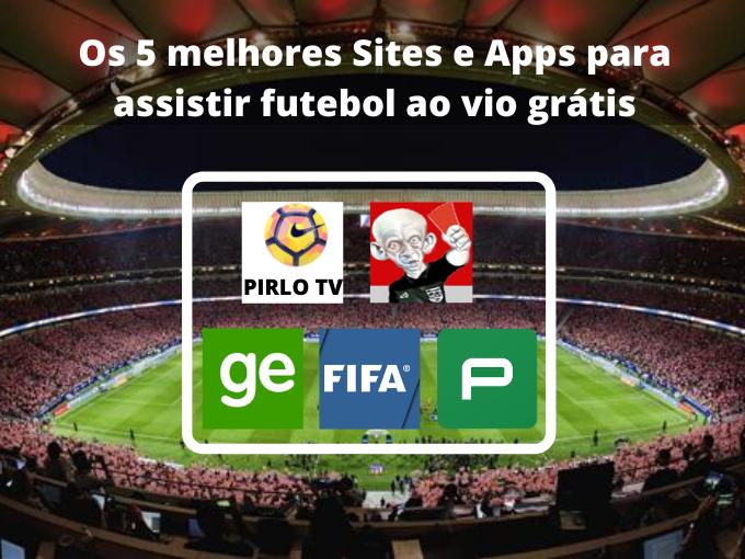 Assista jogos de futebol ao VIVO grátis agora com esses apps (3)