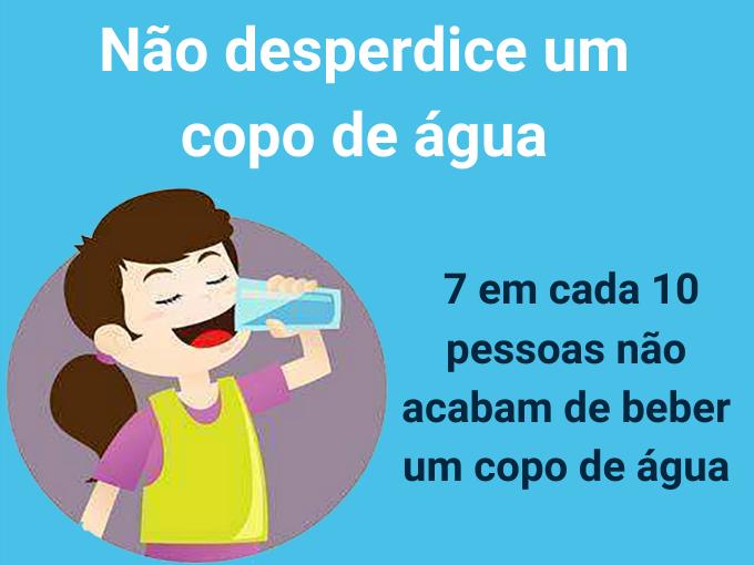 Não desperdice um copo de água